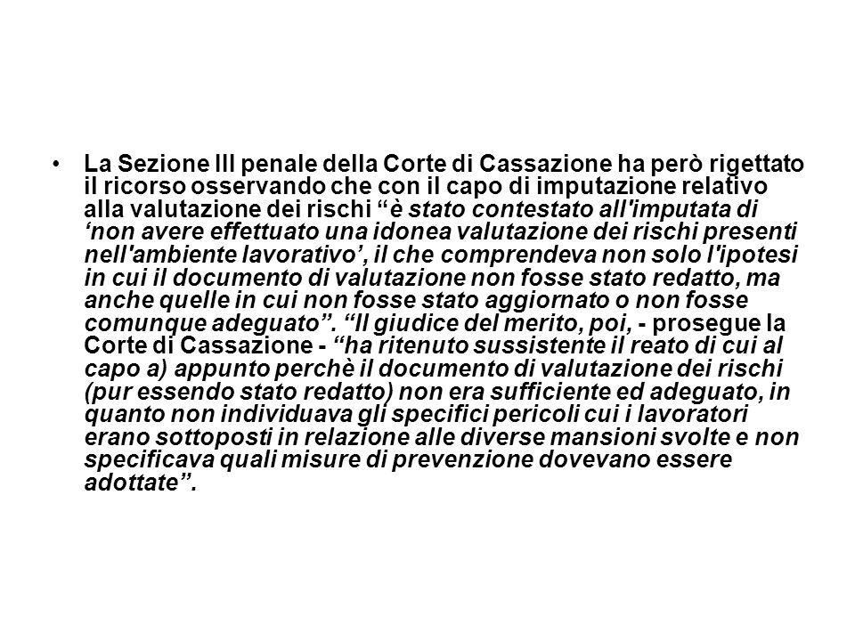 La Sezione III penale della Corte di Cassazione ha però rigettato il ricorso osservando che con il capo di imputazione relativo alla valutazione dei r