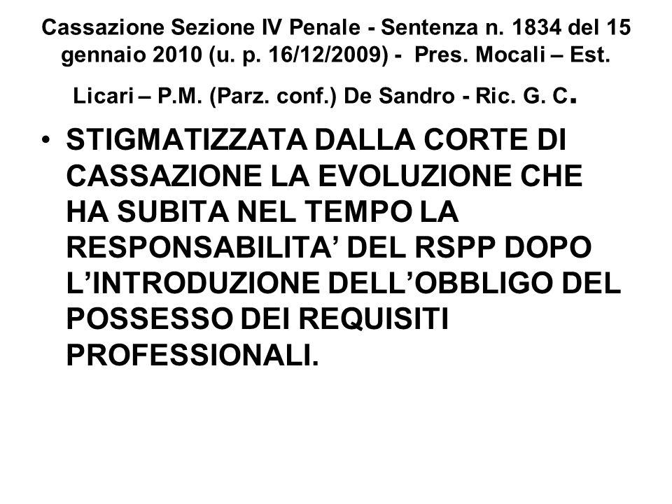 Cassazione Sezione IV Penale - Sentenza n. 1834 del 15 gennaio 2010 (u. p. 16/12/2009) - Pres. Mocali – Est. Licari – P.M. (Parz. conf.) De Sandro - R
