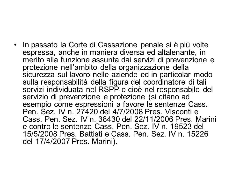 In passato la Corte di Cassazione penale si è più volte espressa, anche in maniera diversa ed altalenante, in merito alla funzione assunta dai servizi