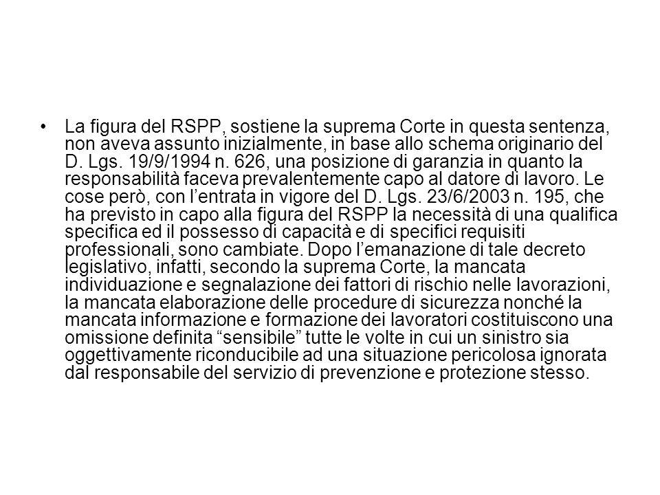 La figura del RSPP, sostiene la suprema Corte in questa sentenza, non aveva assunto inizialmente, in base allo schema originario del D. Lgs. 19/9/1994