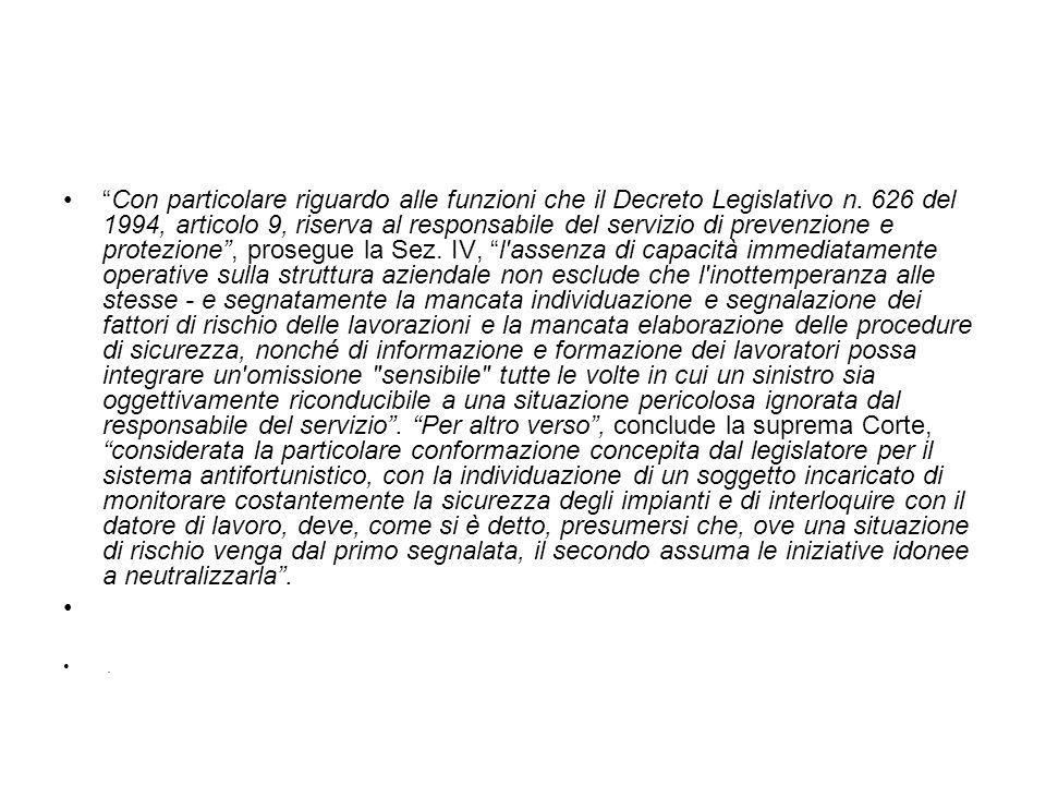 Con particolare riguardo alle funzioni che il Decreto Legislativo n. 626 del 1994, articolo 9, riserva al responsabile del servizio di prevenzione e p