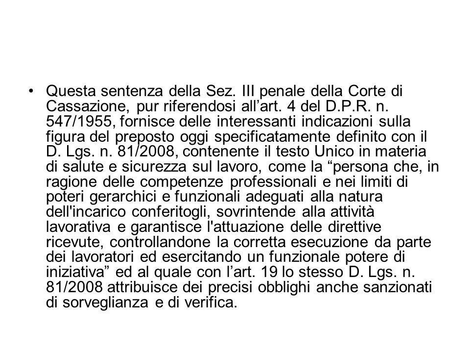 Questa sentenza della Sez. III penale della Corte di Cassazione, pur riferendosi allart. 4 del D.P.R. n. 547/1955, fornisce delle interessanti indicaz