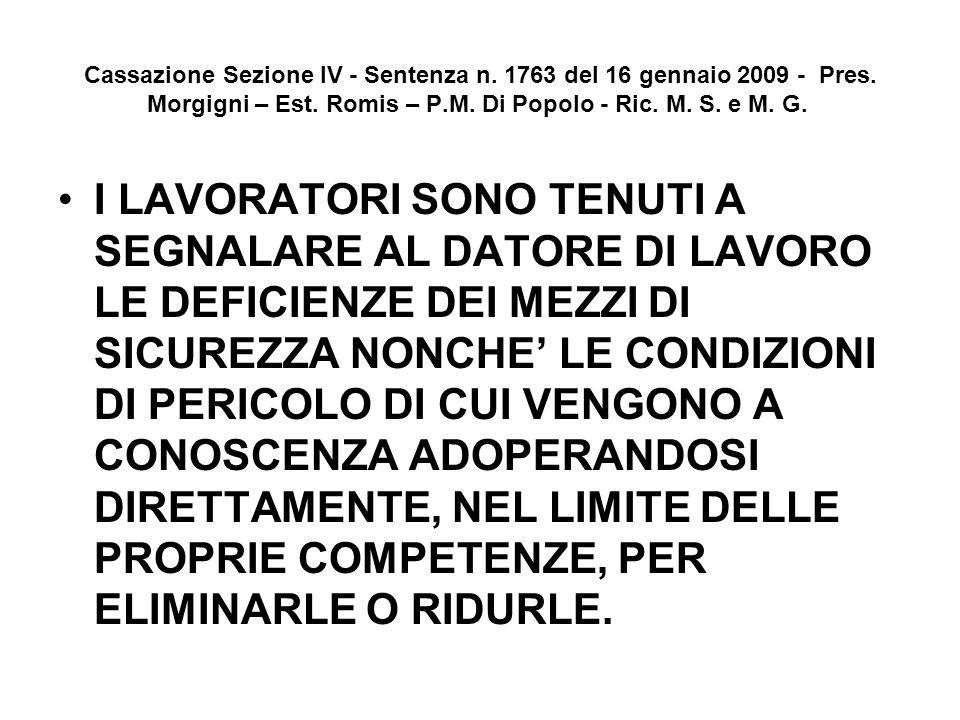 Cassazione Sezione IV - Sentenza n. 1763 del 16 gennaio 2009 - Pres. Morgigni – Est. Romis – P.M. Di Popolo - Ric. M. S. e M. G. I LAVORATORI SONO TEN