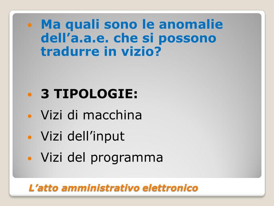 Latto amministrativo elettronico Latto amministrativo elettronico Ma quali sono le anomalie della.a.e.