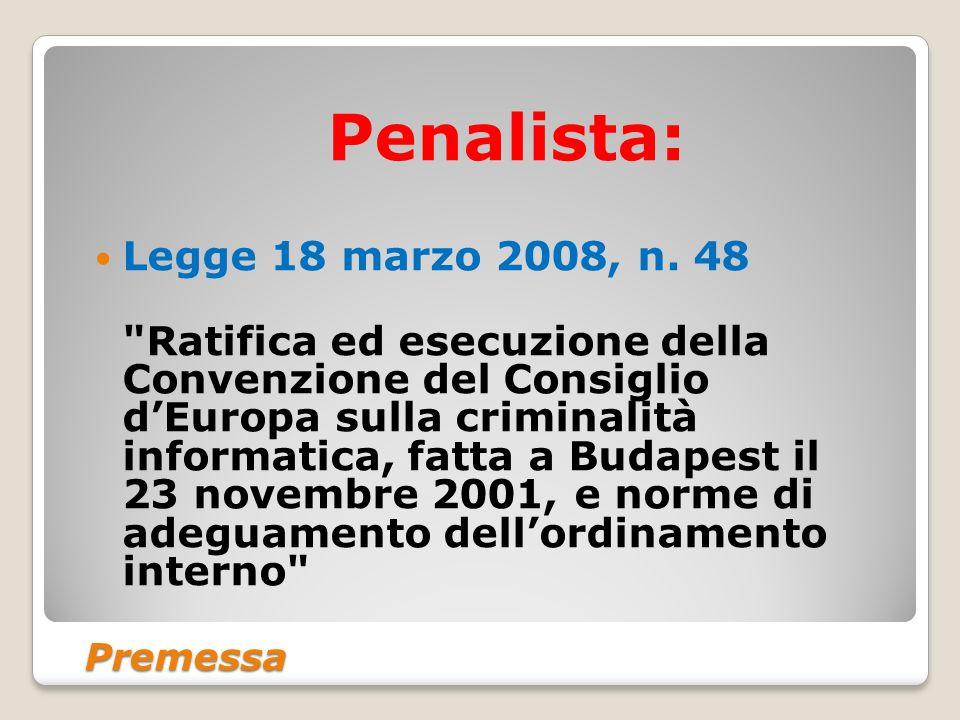 Premessa Penalista: Legge 18 marzo 2008, n. 48