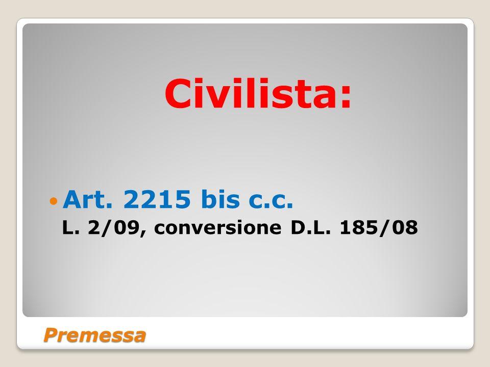 Premessa Civilista: Art. 2215 bis c.c. L. 2/09, conversione D.L. 185/08