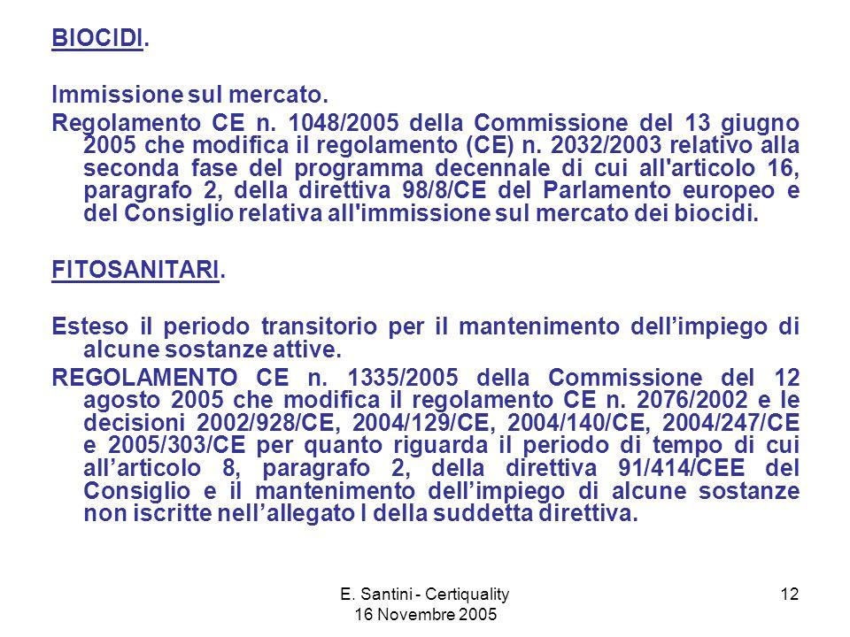 E.Santini - Certiquality 16 Novembre 2005 12 BIOCIDI.