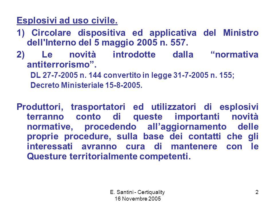 E.Santini - Certiquality 16 Novembre 2005 2 Esplosivi ad uso civile.