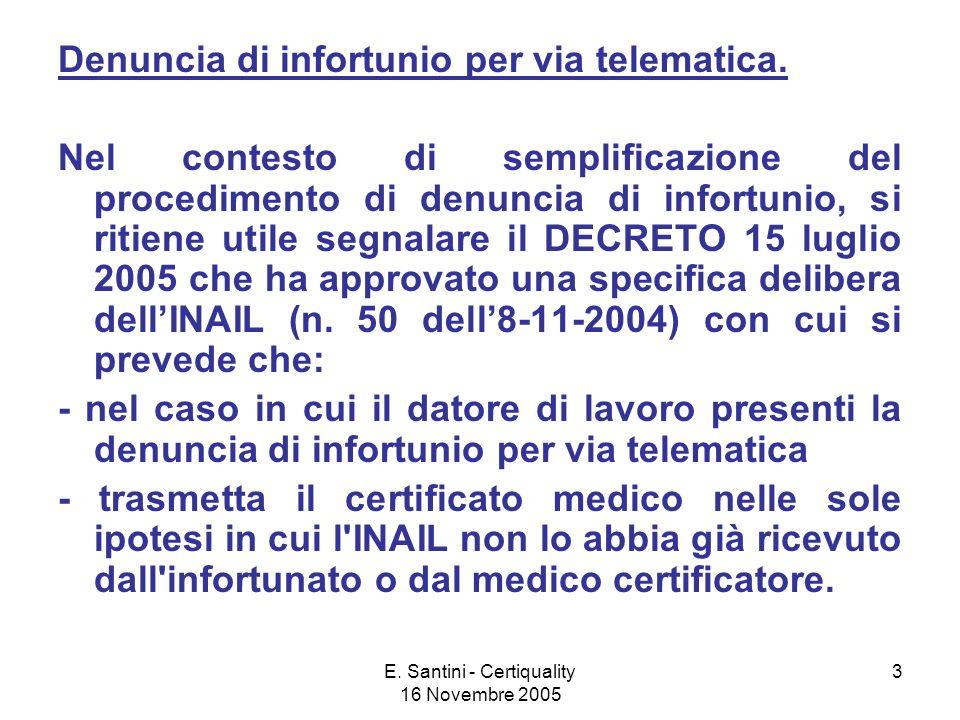 E.Santini - Certiquality 16 Novembre 2005 3 Denuncia di infortunio per via telematica.