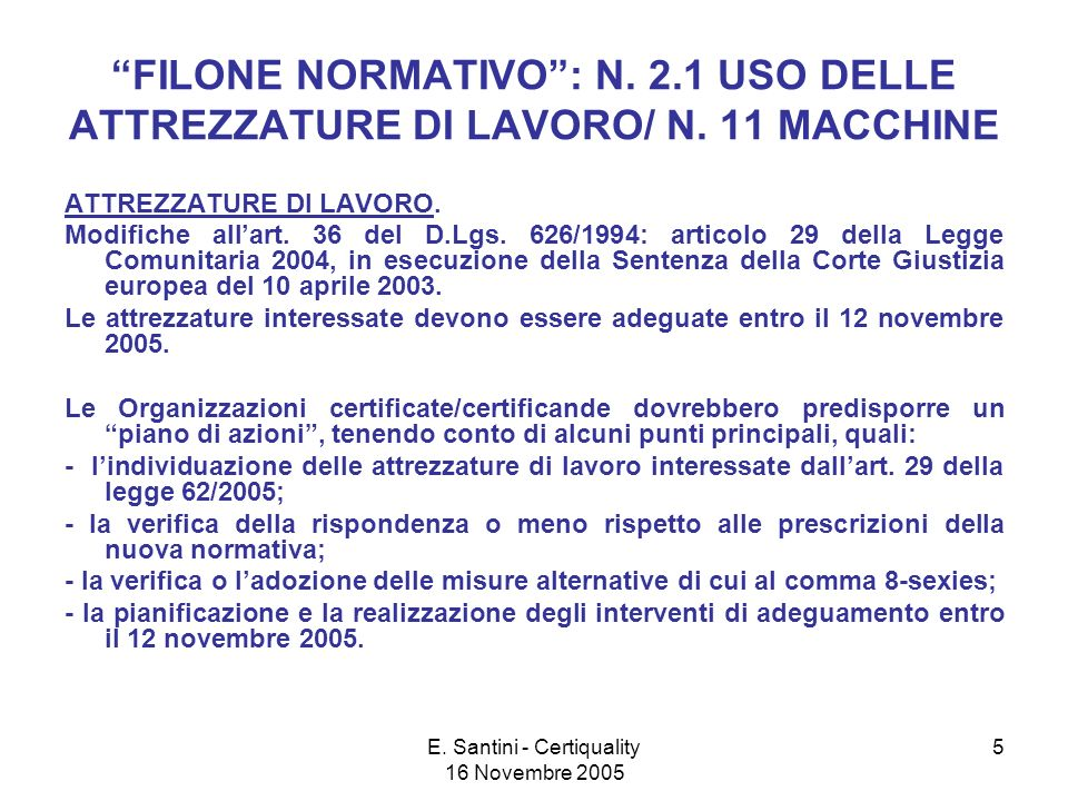 E.Santini - Certiquality 16 Novembre 2005 5 FILONE NORMATIVO: N.
