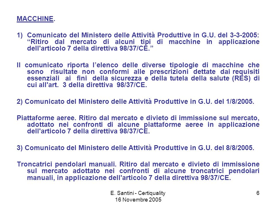 E.Santini - Certiquality 16 Novembre 2005 6 MACCHINE.