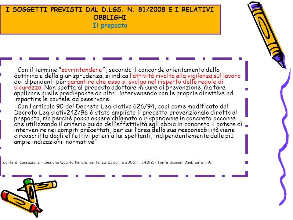 I SOGGETTI PREVISTI DAL D.LGS. N. 81/2008 E I RELATIVI OBBLIGHI Il preposto Con il termine sovrintendere, secondo il concorde orientamento della dottr
