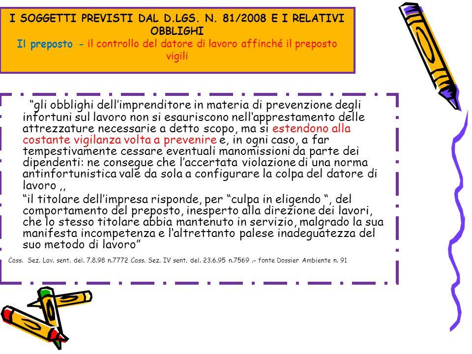 I SOGGETTI PREVISTI DAL D.LGS. N. 81/2008 E I RELATIVI OBBLIGHI Il preposto - il controllo del datore di lavoro affinché il preposto vigili gli obblig