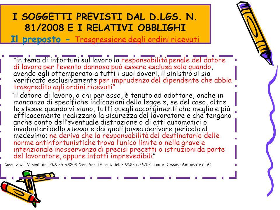 I SOGGETTI PREVISTI DAL D.LGS. N. 81/2008 E I RELATIVI OBBLIGHI Il preposto - Trasgressione degli ordini ricevuti in tema di infortuni sul lavoro la r