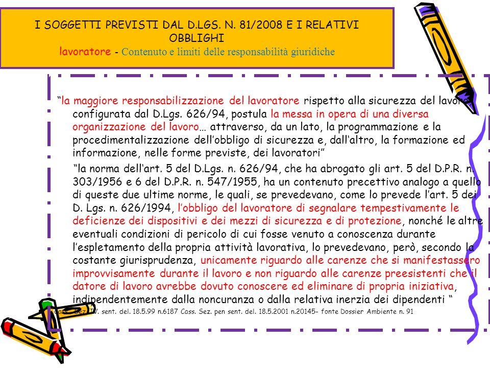 I SOGGETTI PREVISTI DAL D.LGS. N. 81/2008 E I RELATIVI OBBLIGHI lavoratore - Contenuto e limiti delle responsabilità giuridiche la maggiore responsabi
