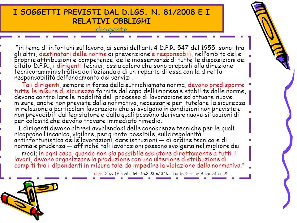 I SOGGETTI PREVISTI DAL D.LGS. N. 81/2008 E I RELATIVI OBBLIGHI dirigente in tema di infortuni sul lavoro, ai sensi dellart. 4 D.P.R. 547 del 1955, so