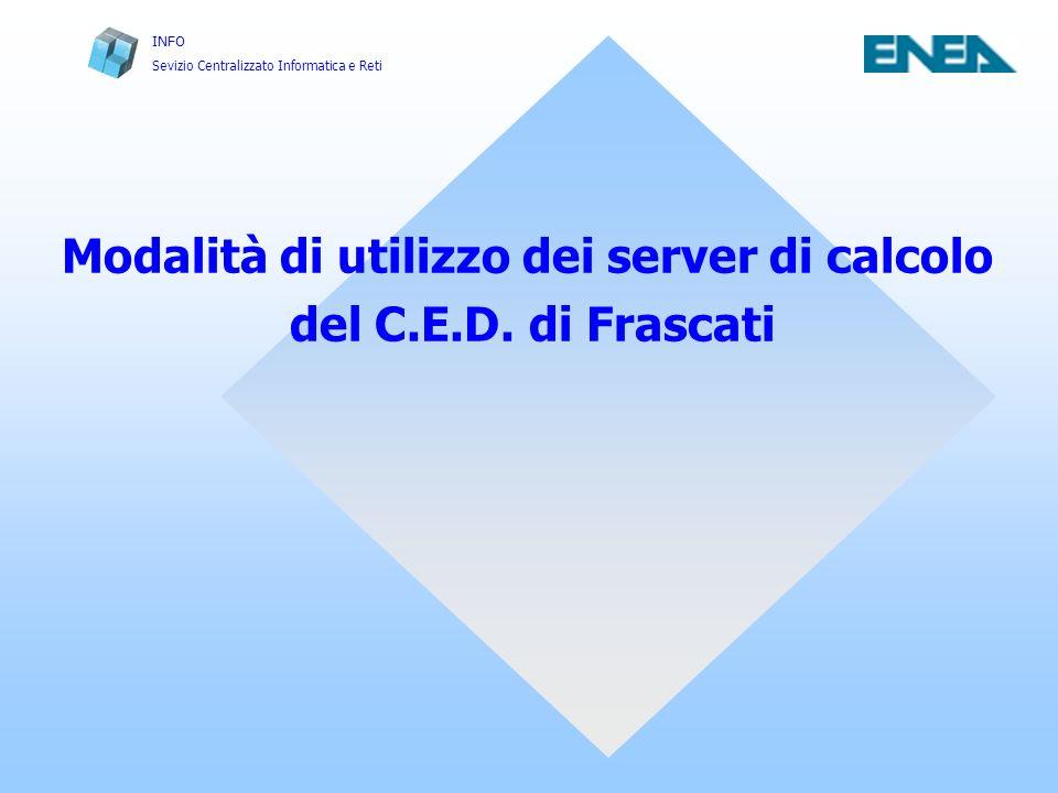 INFO Sevizio Centralizzato Informatica e Reti Macchine per lavori interattivi e bacth sp3-1 sp3-2 sp4-1 sp5-1 onyx2ced bw305-1 bw305-2 Nome macch.