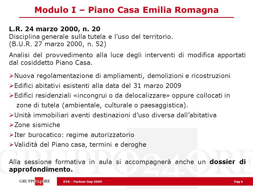 STR – Partner Day 2009 Pag 6 Modulo I – Piano Casa Emilia Romagna L.R.