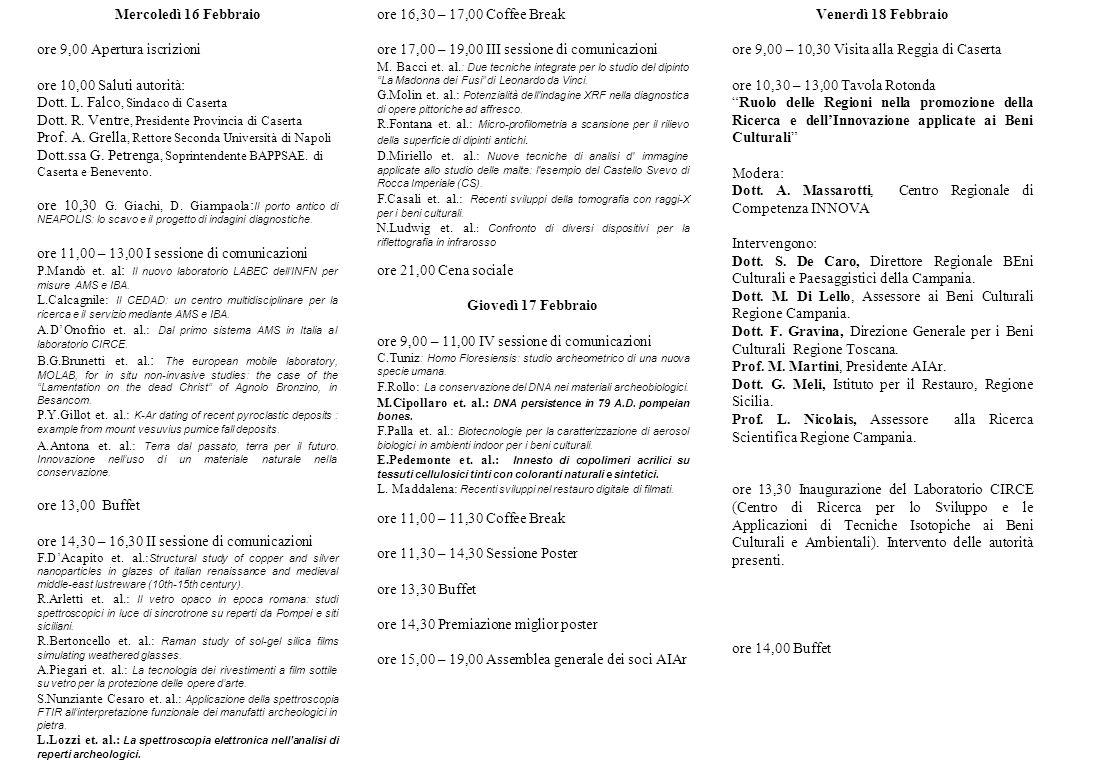 Mercoledì 16 Febbraio ore 9,00 Apertura iscrizioni ore 10,00 Saluti autorità: Dott.
