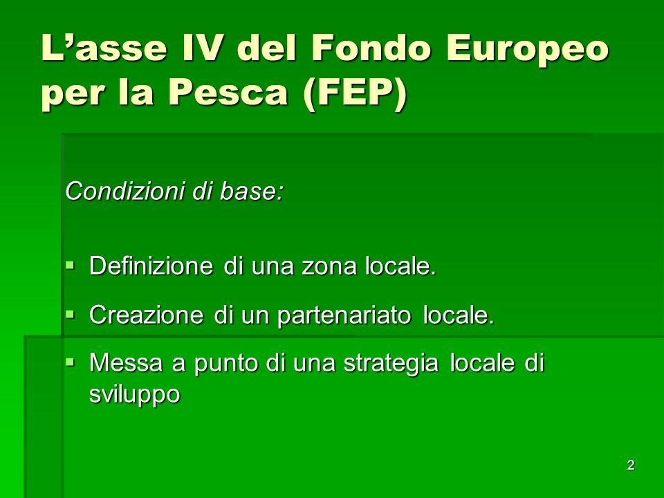 2 Lasse IV del Fondo Europeo per la Pesca (FEP) Condizioni di base: Definizione di una zona locale.