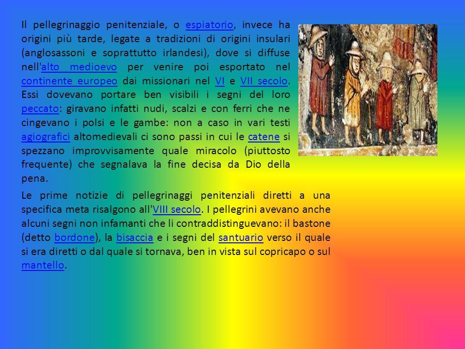 Il pellegrinaggio penitenziale, o espiatorio, invece ha origini più tarde, legate a tradizioni di origini insulari (anglosassoni e soprattutto irlande