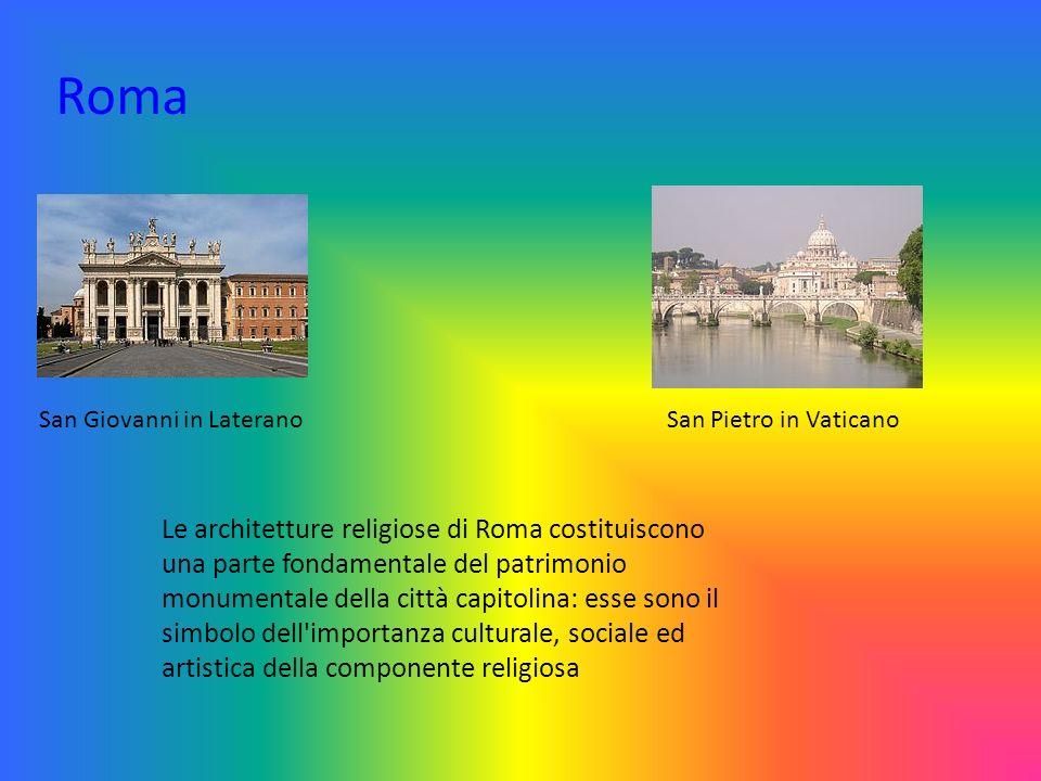 Le architetture religiose di Roma costituiscono una parte fondamentale del patrimonio monumentale della città capitolina: esse sono il simbolo dell'im