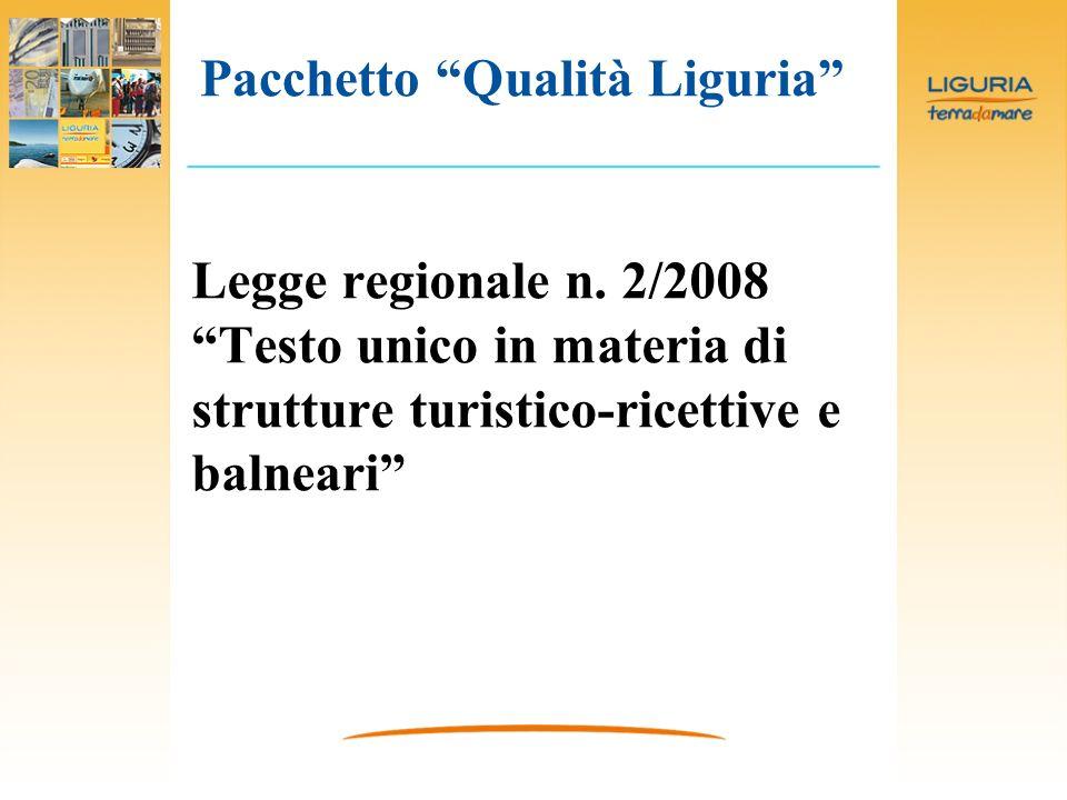 Legge regionale n. 2/2008 Testo unico in materia di strutture turistico-ricettive e balneari Pacchetto Qualità Liguria