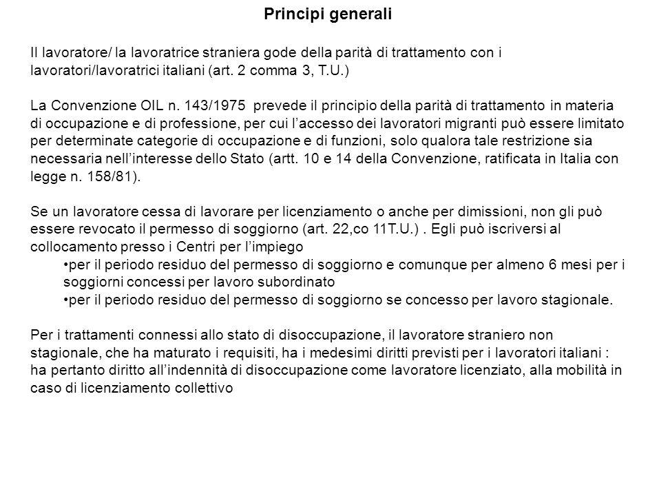 Principi generali Il lavoratore/ la lavoratrice straniera gode della parità di trattamento con i lavoratori/lavoratrici italiani (art. 2 comma 3, T.U.