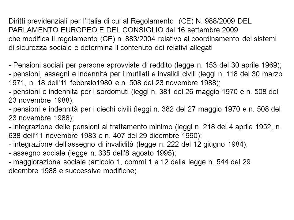 Diritti previdenziali per lItalia di cui al Regolamento (CE) N. 988/2009 DEL PARLAMENTO EUROPEO E DEL CONSIGLIO del 16 settembre 2009 che modifica il
