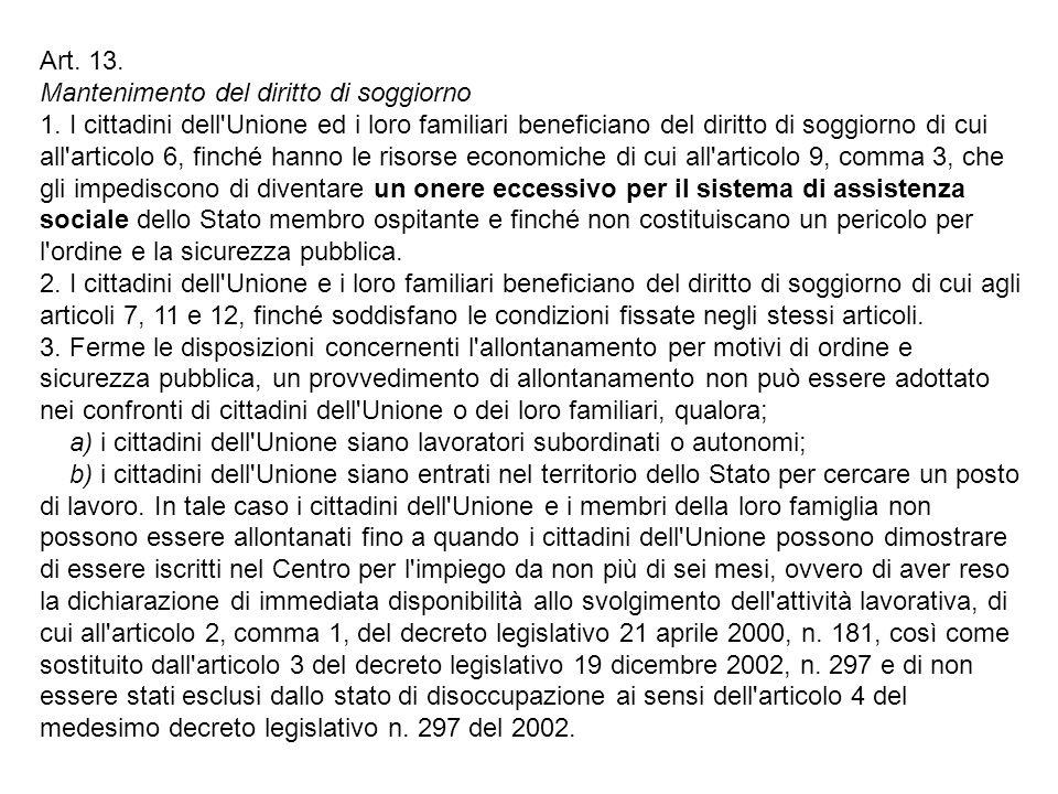 Art. 13. Mantenimento del diritto di soggiorno 1. I cittadini dell'Unione ed i loro familiari beneficiano del diritto di soggiorno di cui all'articolo
