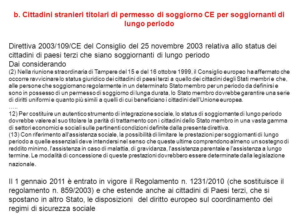 b. Cittadini stranieri titolari di permesso di soggiorno CE per soggiornanti di lungo periodo Direttiva 2003/109/CE del Consiglio del 25 novembre 2003