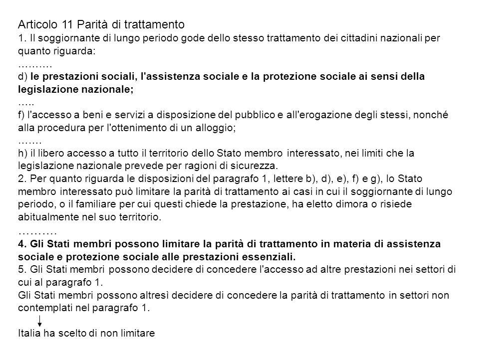 Articolo 11 Parità di trattamento 1. Il soggiornante di lungo periodo gode dello stesso trattamento dei cittadini nazionali per quanto riguarda: ……….