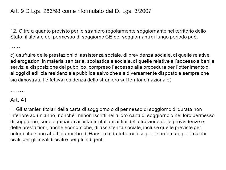 Art. 9 D.Lgs. 286/98 come riformulato dal D. Lgs. 3/2007 …. 12. Oltre a quanto previsto per lo straniero regolarmente soggiornante nel territorio dell