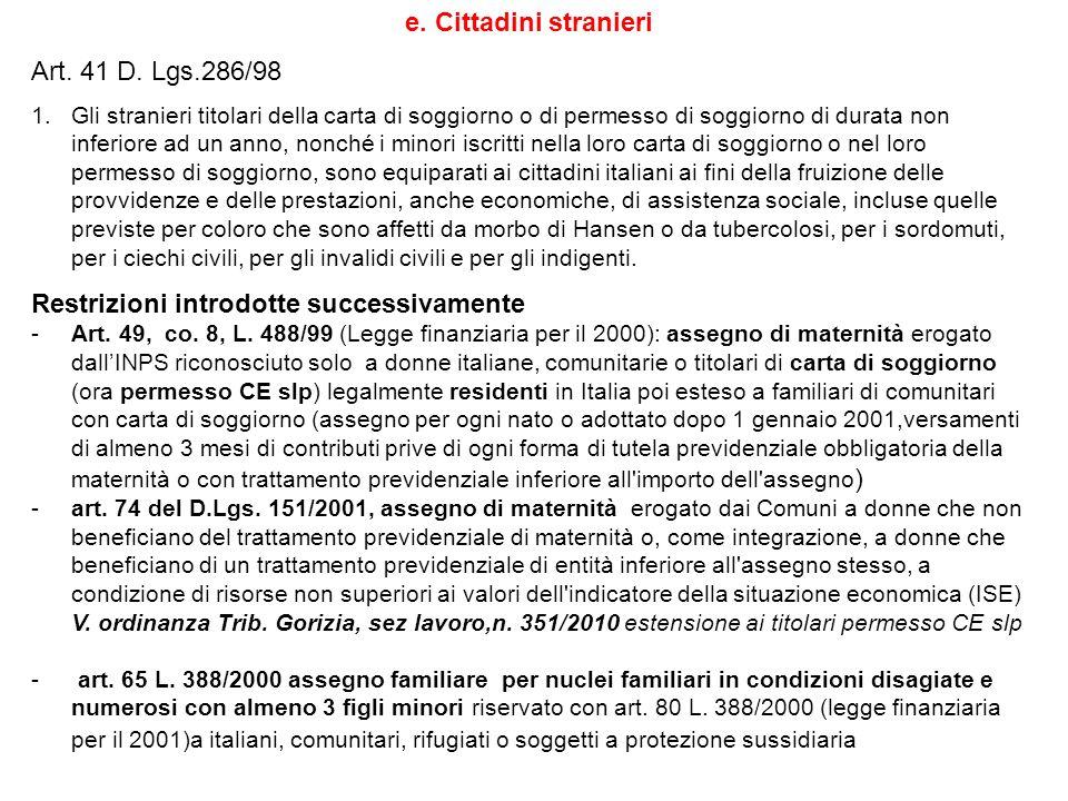 e. Cittadini stranieri Art. 41 D. Lgs.286/98 1.Gli stranieri titolari della carta di soggiorno o di permesso di soggiorno di durata non inferiore ad u