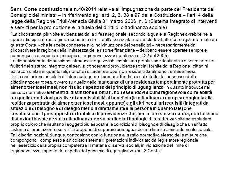 Sent. Corte costituzionale n.40/2011 relativa allimpugnazione da parte del Presidente del Consiglio dei ministri – in riferimento agli artt. 2, 3, 38