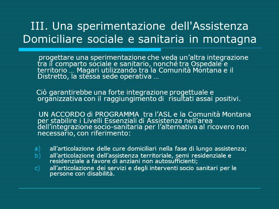 III. Una sperimentazione dell'Assistenza Domiciliare sociale e sanitaria in montagna progettare una sperimentazione che veda unaltra integrazione tra