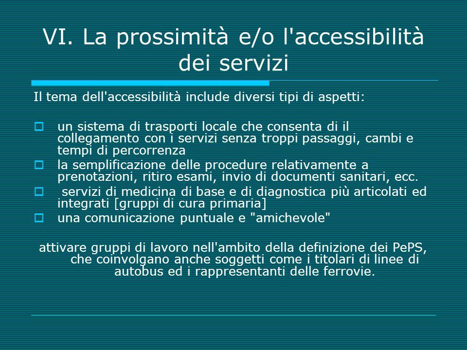 VI. La prossimità e/o l'accessibilità dei servizi Il tema dell'accessibilità include diversi tipi di aspetti: un sistema di trasporti locale che conse