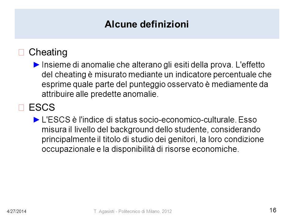 Alcune definizioni Cheating Insieme di anomalie che alterano gli esiti della prova.