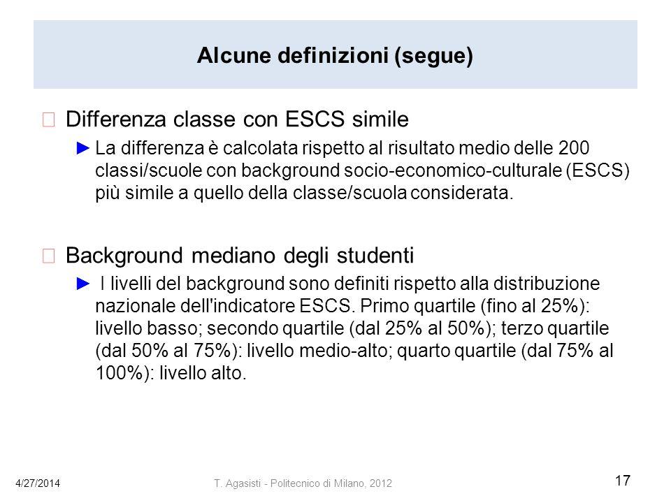 Alcune definizioni (segue) Differenza classe con ESCS simile La differenza è calcolata rispetto al risultato medio delle 200 classi/scuole con background socio-economico-culturale (ESCS) più simile a quello della classe/scuola considerata.