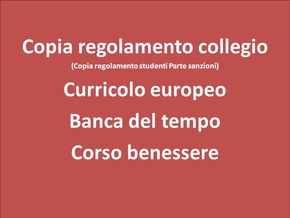 Copia regolamento collegio (Copia regolamento studenti Parte sanzioni) Curricolo europeo Banca del tempo Corso benessere