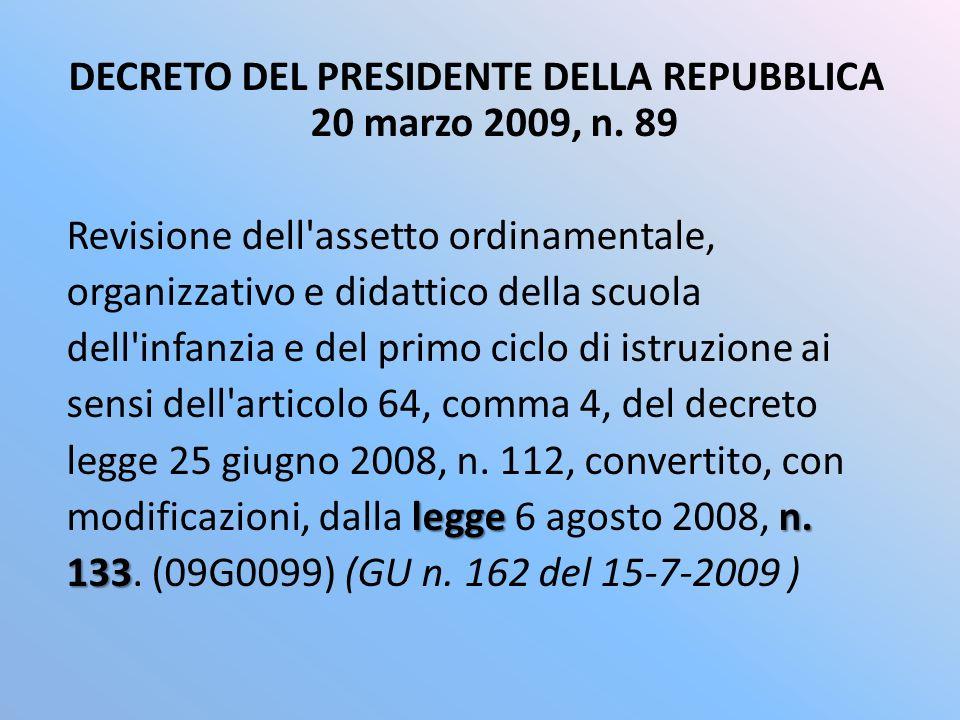 DECRETO DEL PRESIDENTE DELLA REPUBBLICA 20 marzo 2009, n. 89 Revisione dell'assetto ordinamentale, organizzativo e didattico della scuola dell'infanzi