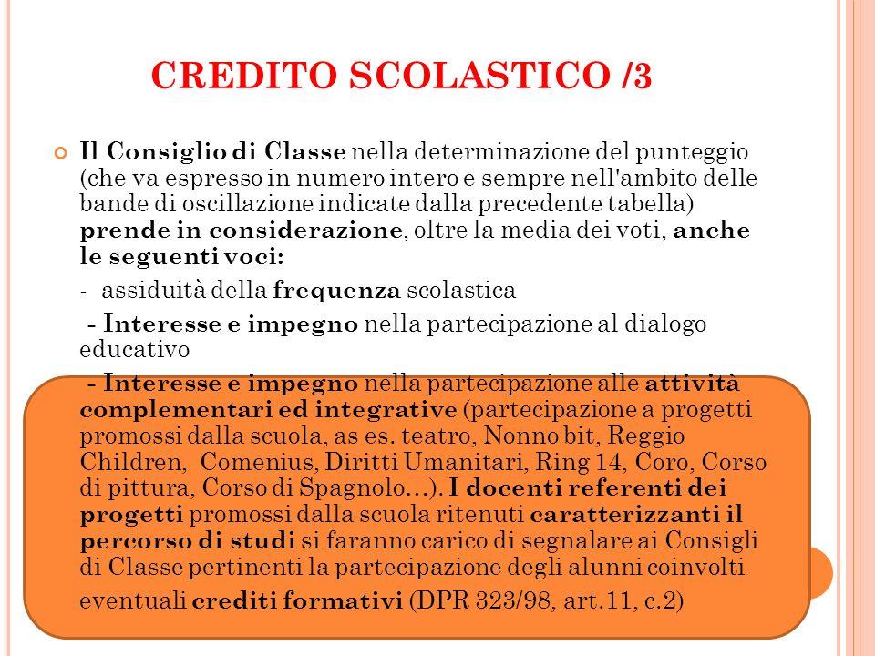 CREDITO SCOLASTICO /3 Il Consiglio di Classe nella determinazione del punteggio (che va espresso in numero intero e sempre nell'ambito delle bande di