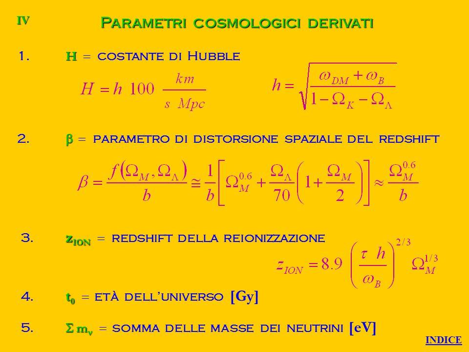 Parametri cosmologici primari 1. profondità ottica di reionizzazione A S 2.