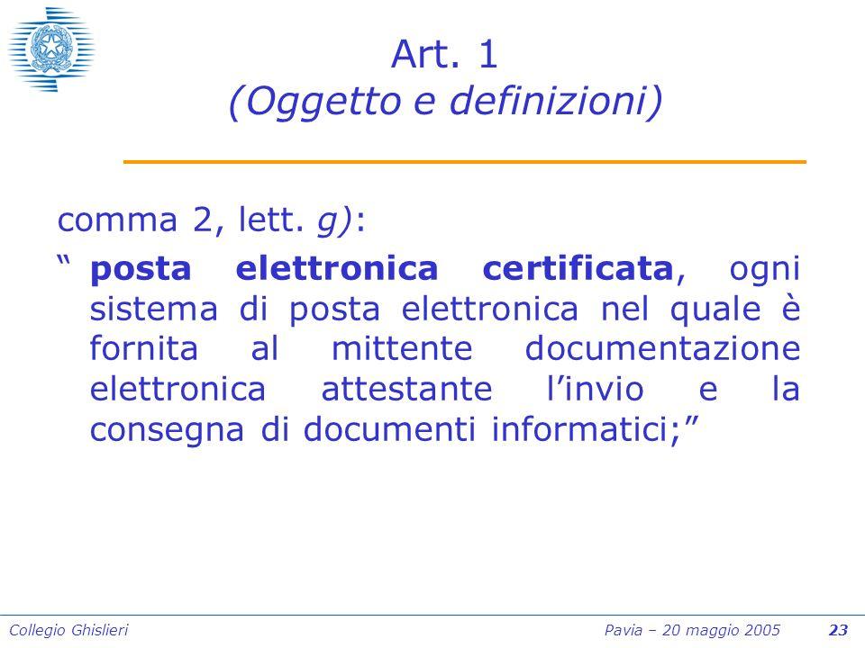 Collegio Ghislieri Pavia – 20 maggio 2005 23 Art. 1 (Oggetto e definizioni) comma 2, lett.