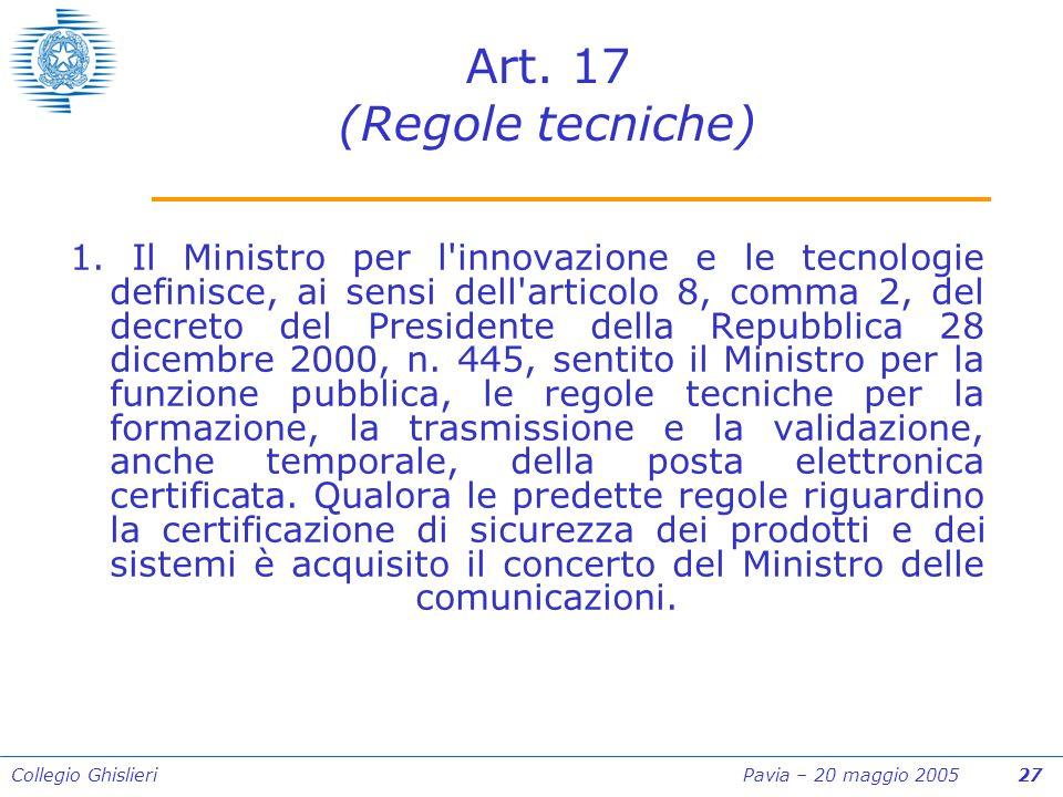 Collegio Ghislieri Pavia – 20 maggio 2005 27 Art. 17 (Regole tecniche) 1.
