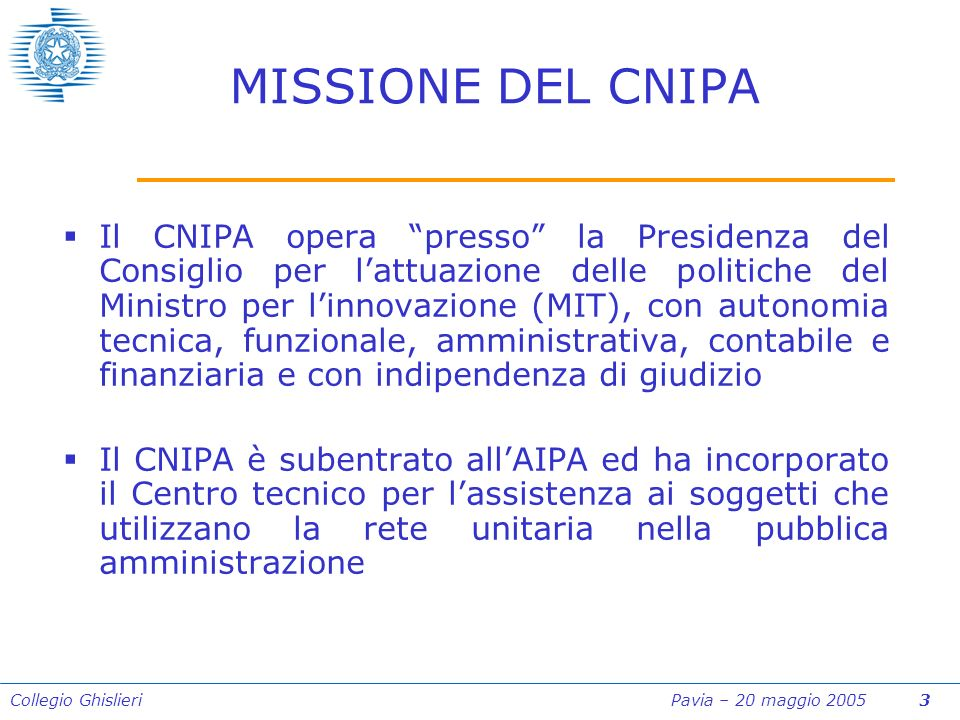 Collegio Ghislieri Pavia – 20 maggio 2005 54 Interventi di razionalizzazione delle infrastrutture di calcolo, telematiche e di comunicazione delle PP.AA.