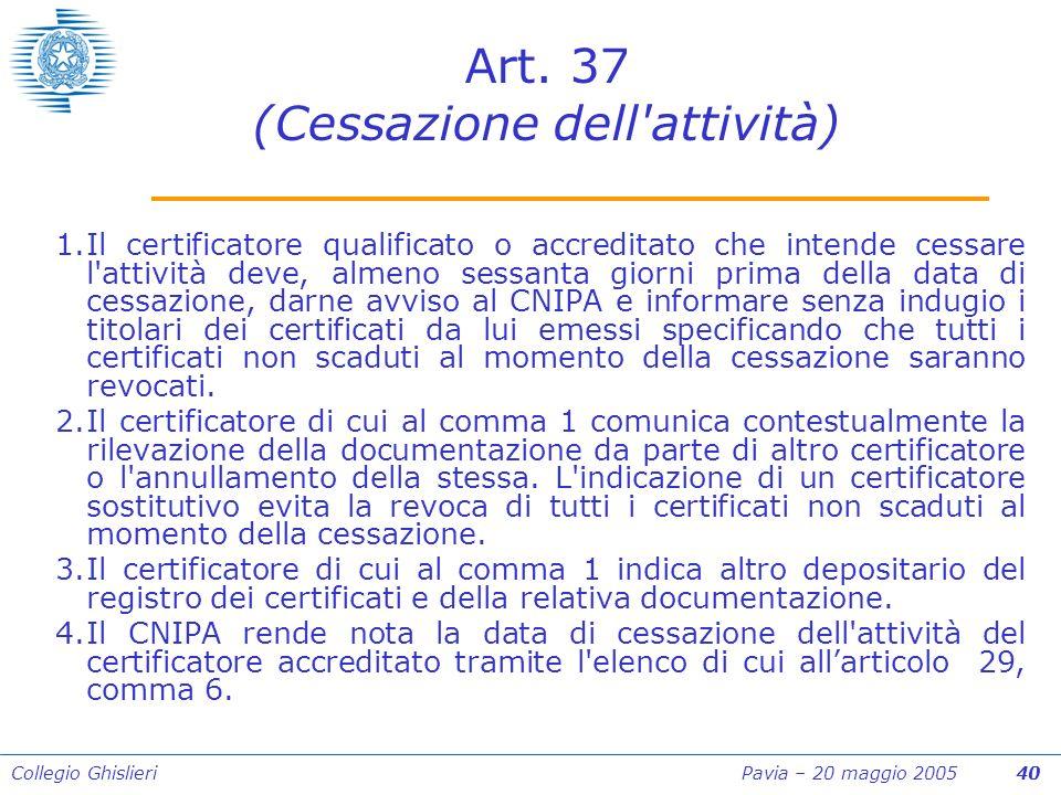 Collegio Ghislieri Pavia – 20 maggio 2005 40 Art.