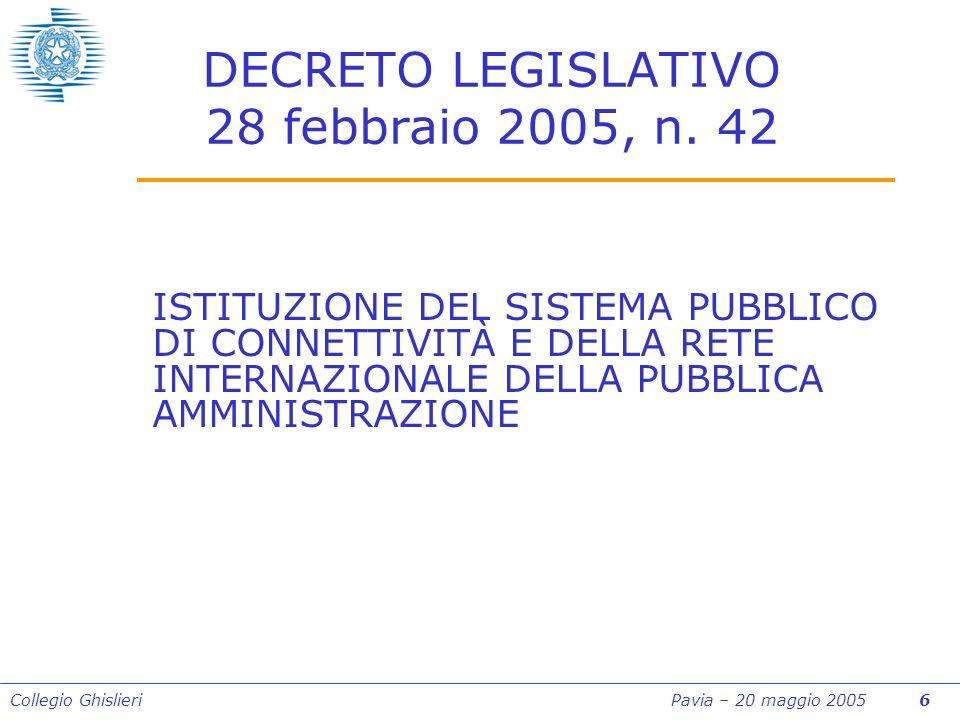 Collegio Ghislieri Pavia – 20 maggio 2005 17 1.Al fine della realizzazione del SPC, il CNIPA a livello nazionale e le Regioni nellambito del proprio territorio, per soddisfare esigenze di coordinamento, qualificata competenza e indipendenza di giudizio, nonché per garantire la fruizione, da parte delle pubbliche amministrazioni, di elevati livelli di disponibilità dei servizi e delle stesse condizioni contrattuali proposte dal miglior offerente, nonché una maggiore affidabilità complessiva del sistema, promuovendo, altresì, lo sviluppo della concorrenza e assicurando la presenza di più fornitori qualificati, stipulano, espletando specifiche procedure ad evidenza pubblica per la selezione dei contraenti, nel rispetto delle vigenti norme in materia, uno o più contratti-quadro con più fornitori per i servizi di cui allarticolo 6, con cui tali fornitori di servizi si impegnano a contrarre con le singole amministrazioni alle condizioni ivi stabilite.