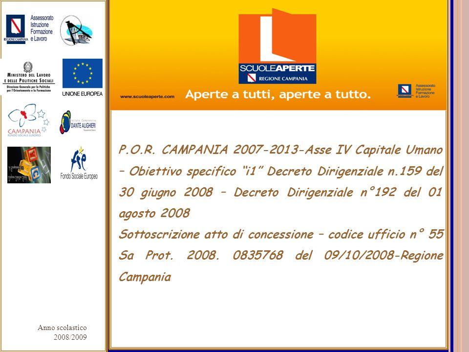 Anno scolastico 2008/2009 P.O.R. CAMPANIA 2007-2013-Asse IV Capitale Umano – Obiettivo specifico i1 Decreto Dirigenziale n.159 del 30 giugno 2008 – De