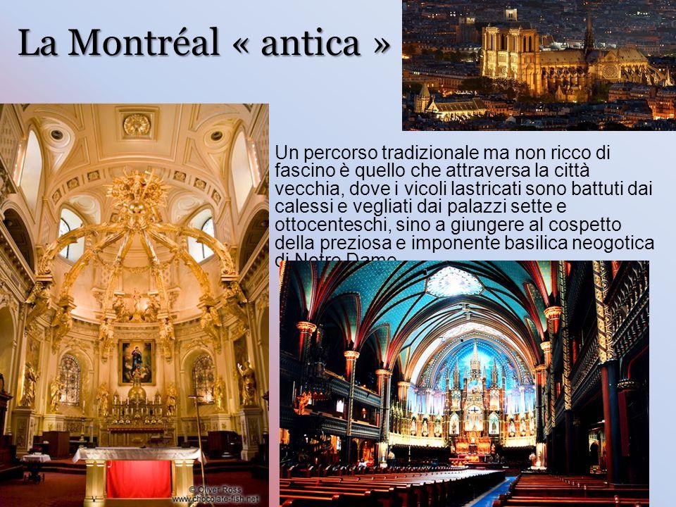 La Montréal « antica » Un percorso tradizionale ma non ricco di fascino è quello che attraversa la città vecchia, dove i vicoli lastricati sono battuti dai calessi e vegliati dai palazzi sette e ottocenteschi, sino a giungere al cospetto della preziosa e imponente basilica neogotica di Notre Dame.